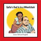 Galia's Dad Is in a Wheelchair Cover Image
