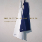 The French Laundry, Per Se (The Thomas Keller Library) Cover Image
