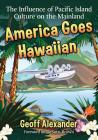 America Goes Hawaiian: The Influence of Pacific Island Culture on the Mainland Cover Image