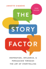 The Story Factor: Inspiration, Influence, and Persuasion through the Art of Storytelling Cover Image