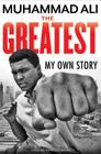 The Greatest: My Own Story Cover Image