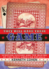 They Will Have Their Game: Sporting Culture and the Making of the Early American Republic Cover Image