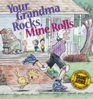 Your Grandma Rocks, Mine Rolls: A Grand Avenue Collection Cover Image
