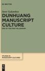 Dunhuang Manuscript Culture: End of the First Millennium (Studies in Manuscript Cultures #22) Cover Image