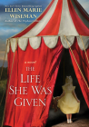 The Life She Was Given Cover Image