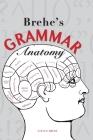 Brehe's Grammar Anatomy Cover Image