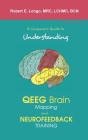 A Consumer's Guide to Understanding QEEG Brain Mapping and Neurofeedback Training Cover Image