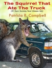 The Squirrel That Ate The Truck: (16 Years Surviving Rural Alabama Hell) Cover Image