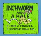 Inchworm and A Half Cover Image