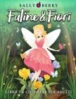 Libro da Colorare per Adulti: Fatine e Fiori, magica atmosfera tutta da scoprire. Libro antistress con motivi floreali, fatine incantate e semplici Cover Image