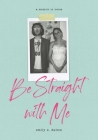 Be Straight with Me Cover Image