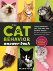 The Cat Behavior Answer Book, 2nd Edition: Understanding How Cats Think, Why They Do What They Do, and How to Strengthen Your Relationship Cover Image