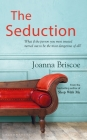 The Seduction: An addictive new story of desire and obsession from the bestselling author of Sleep With Me Cover Image