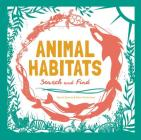 Animal Habitats: Search & Find Activity Book (for young naturalists ages 6-9) Cover Image