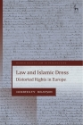 Law and Islamic Dress: Rights and Fascism in Europe (Human Rights Law in Perspective) Cover Image