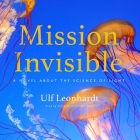 Mission Invisible Lib/E: A Novel about the Science of Light Cover Image