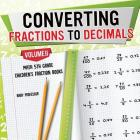 Converting Fractions to Decimals Volume II - Math 5th Grade - Children's Fraction Books Cover Image