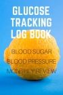 Glucose Tracking Log Book: V.24 Lamon Blood Sugar Blood Pressure Log Book 54 Weeks with Monthly Review Monitor Your Health (1 Year) - 6 x 9 Inche Cover Image