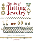 The Art of Tatting Jewelry: Exquisite Lace and Bead Designs Cover Image
