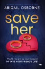 Save Her: A Gripping Psychological Thriller Full of Twists Cover Image
