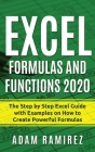 Excel Formulas and Functions 2020: The Step by Step Excel Guide with Examples on How to Create Powerful Formulas Cover Image