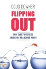 Flipping Out: Why Every Business Should Be Franchise Ready Cover Image