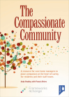 The Compassionate Community: A resource for care home managers to place compassion at the heart of caring for residents and their staff teams Cover Image