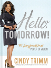 Hello, Tomorrow!: The Transformational Power of Vision Cover Image