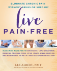 Live Pain-Free: Eliminate Chronic Pain Without Drugs or Surgery Cover Image