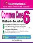 Common Core Math Exercise Book for Grade 6: Student Workbook and Two Realistic Common Core Math Tests Cover Image