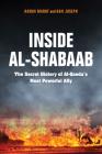 Inside Al-Shabaab: The Secret History of Al-Qaeda's Most Powerful Ally Cover Image