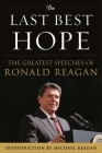 The Last Best Hope: The Greatest Speeches of Ronald Reagan Cover Image