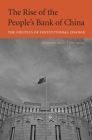 The Rise of the People's Bank of China: The Politics of Institutional Change Cover Image