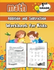 1st Grade Math Workbook for Kids: Addition and Subtraction Activity Book, Math for 1st Grade, Practice Math Activities Cover Image