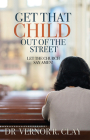 Get That Child Out of the Street: Let the Church Say Amen! Cover Image