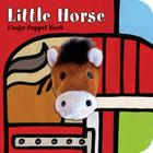 Little Horse: Finger Puppet Book: (Finger Puppet Book for Toddlers and Babies, Baby Books for First Year, Animal Finger Puppets) (Little Finger Puppet Board Books) Cover Image