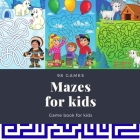 Mazes for kids - 98 games - Game book for kids: (Ages 4+) Cover Image