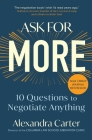 Ask for More: 10 Questions to Negotiate Anything Cover Image