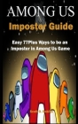 Among Us Imposter Guide: Easy 77Plus Ways to be an Imposter in Among Us Game Cover Image