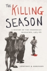 The Killing Season: A History of the Indonesian Massacres, 1965-66 (Human Rights and Crimes Against Humanity #29) Cover Image