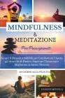 MINDFULNESS & MEDITAZIONE PER PRINCIPIANTI 60 giorni alla felicità: Scopri 9 Metodi Infallibili per Combattere l'Ansia, gli Attacchi di Panico, Supera Cover Image
