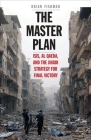 The Master Plan: ISIS, al-Qaeda, and the Jihadi Strategy for Final Victory Cover Image