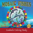 Mosaic Fishes Color by Numbers: Coloring with numeric worksheets, Color by number for Adults and Children with colored pencils. Advanced color By Numb Cover Image