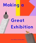 Making a Great Exhibition (Books for Kids, Art for Kids, Art Book) Cover Image