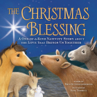 The Christmas Blessing: A One-of-a-Kind Nativity Story about the Love That Brings Us Together Cover Image