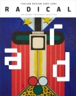 Radical: Italian Design 1965–1985, The Dennis Freedman Collection Cover Image