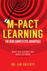 M-Pact Learning: The New Competitive Advantage: What All Executives Need to Know Cover Image