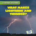 What Makes Lightning and Thunder? (Everyday Mysteries) Cover Image