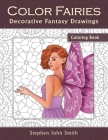 Color Fairies: A Decorative Fantasy Coloring Book for Adults Cover Image