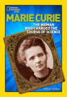 Marie Curie: The Woman Who Changed the Course of Science Cover Image